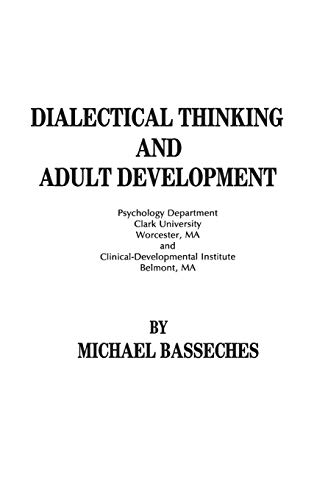 9780893910174: Dialectical Thinking and Adult Development (Publications for the Advancement of Theory and History in Psychology, Vol 3)