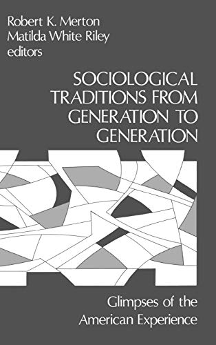9780893910341: Sociological Traditions From Generation to Generation: Glimpses of the American Experience