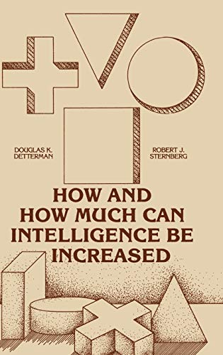 How and How Much Can Intelligence Be: Detterman, Douglas K.,