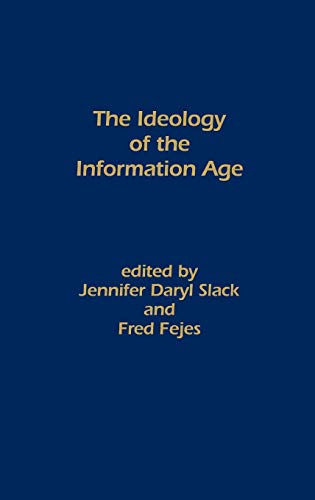9780893911393: The Ideology of the Information Age: (Communication and Information Science)
