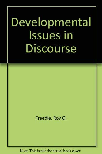 Developmental Issues in Discourse (9780893911614) by Roy O. Freedle; Jonathan Fine