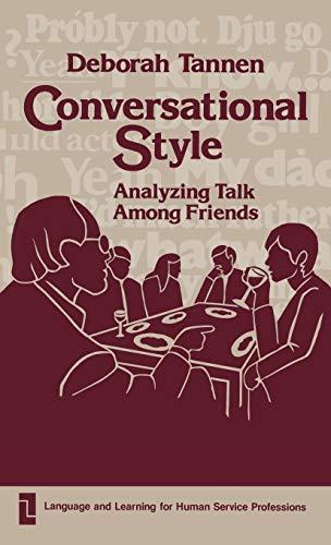9780893911881: Conversational Style: Analyzing Talk Among Friends