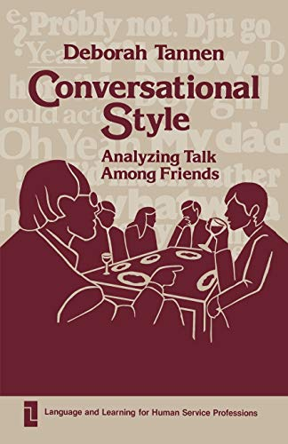 9780893912000: Conversational Style: Analyzing Talk Among Friends (Language and Learning for Human Service Professions)