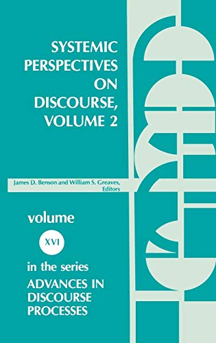 9780893912024: Systemic Perspectives on Discourse, Volume 2: Selected Applied Papers from the Ninth International Systemic Workshop (Advances in Discourse Processes)