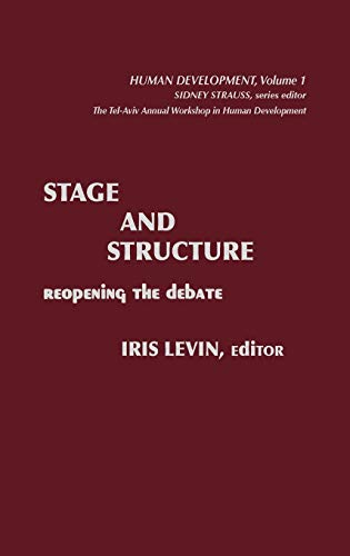 Stage and Structure: Reopening the Debate (Human Development): Levin, Iris