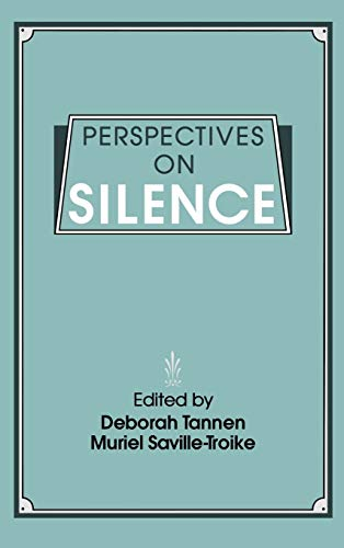 Perspectives on Silence: (0893912557) by Saville-Troike, Muriel; Tannen, Deborah
