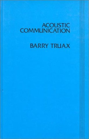 9780893912635: Acoustic Communication (Communication, Culture, and Information Studies)