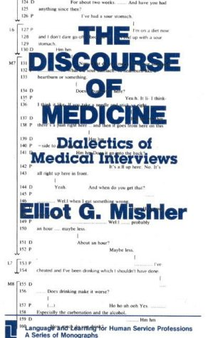9780893912772: The Discourse of Medicine: Dialectics of Medical Interviews (Language and Learning for Human Service Professions)