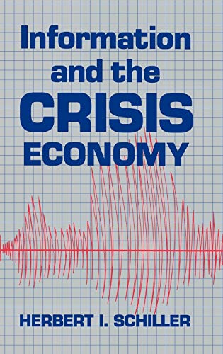 9780893912789: Information and the Crisis Economy: (Communication and Information Science)