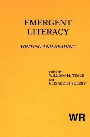 Emergent Literacy: Writing and Reading - Elizabeth Sulzby