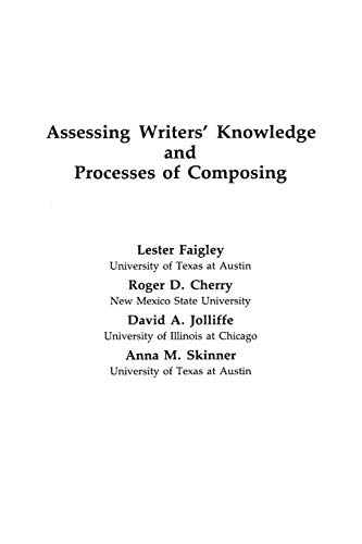 Assessing Writers' Knowledge and Processes of Composing: Lester Faigley, Roger