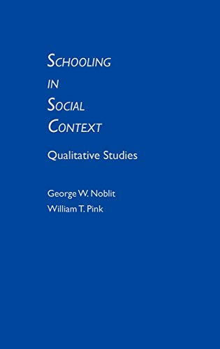 9780893913267: Schooling in Social Context: Qualitative Studies