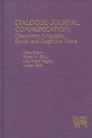 9780893913380: Dialogue Journal Communication: Classroom, Linguistic, Social, and Cognitive Views (Writing Research)