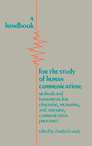 9780893914240: A Handbook for the Study of Human Communication: Methods and Instruments for Observing, Measuring, and Assessing Communication Process (Communication and Information Sciences)