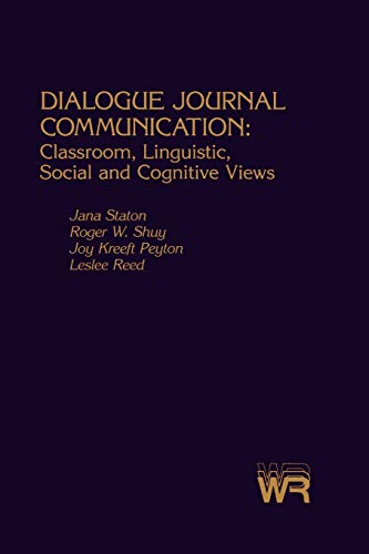 9780893914318: Dialogue Journal Communication: Classroom, Linguistic, Social, and Cognitive Views (Writing Research Series)