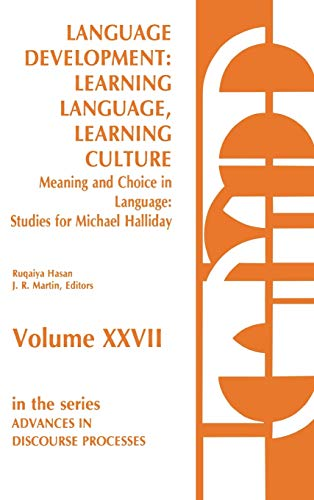 9780893914431: Language Development: Learning Language, Learning Culture--Meaning and Choice in Language: Studies for Michael Halliday, Volume 1: 27 (Advances in Discourse Processes)