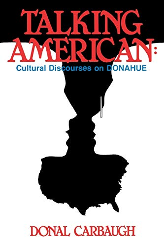 9780893914776: Talking American: Cultural Discourses on Donahue (Communication and Information Sciences)