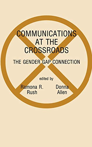 9780893914813: Communications at the Crossroads: The Gender Gap Connection (Communication and Information Science)