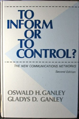 9780893915100: To Inform or to Control? the New Communications Networks (Communication, Culture, and Information Studies)