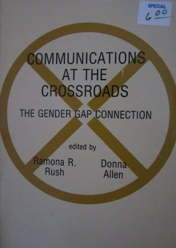 9780893915698: Communications at the Crossroads: The Gender Gap Connection (Communication and Information Science Series)