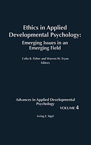 9780893915988: Ethics in Applied Developmental Psychology: Emerging Issues in an Emerging Field (Advances in Applied Developmental Psychology)