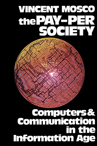 9780893916046: The Pay-Per Society: Computers and Communication in the Information Age