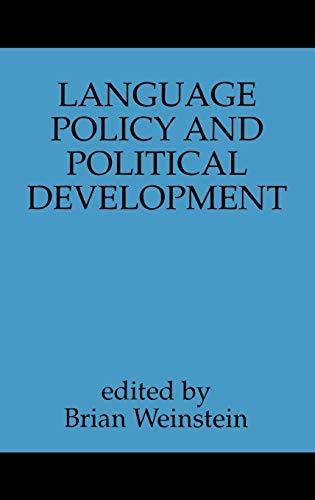 Language Policy and Political Development, by Weinstein: Weinstein, Brian