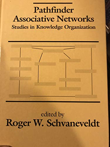 9780893916244: Pathfinder Associative Networks: Studies in Knowledge Organization (Ablex Series in Computational Sciences)