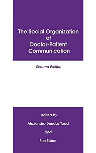 9780893916947: The Social Organization of Doctor-Patient Communication, Second Edition:
