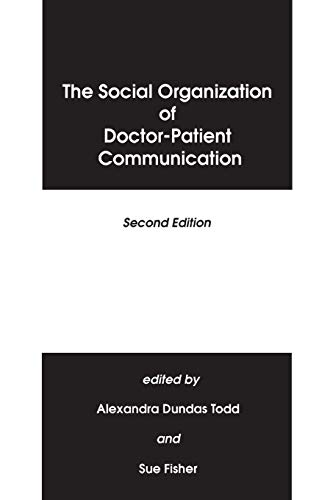 9780893916992: The Social Organization of Doctor-Patient Communication, 2nd Edition