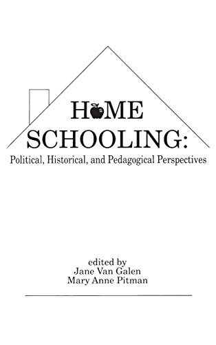 9780893917067: Home Schooling: Political, Historical, and Pedagogical Perspectives