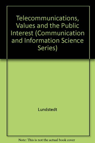 Telecommunications, Values and the Public Interest (Communication: Lundstedt, S.B. (ed)