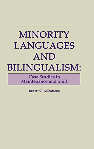 Minority Languages and Bilingualism: Case Studies in Maintenance and Shift: Williamson, Robert C.