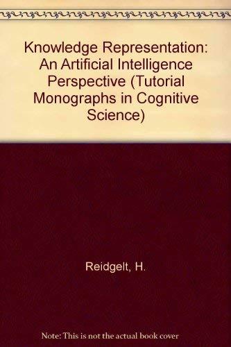 Knowledge Representation: An Ai Perspective: Reichgelt, Han