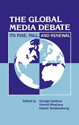 9780893917913: The Global Media Debate: Its Rise, Fall and Renewal (Developments in Clinical Psychology)