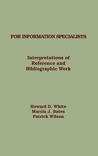 9780893918101: For Information Specialists: Interpretations of References and Bibliographic Work (Contemporary Studies in Information Management, Policies & Services)