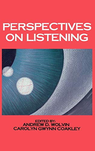 Perspectives on Listening: (Communication and Information Science): Andrew D. Wolvin;