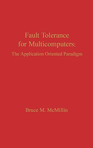 9780893918842: Fault Tolerance for Microcomputers: The Application Oriented Paradigm (Computer Engineering and Computer Science)