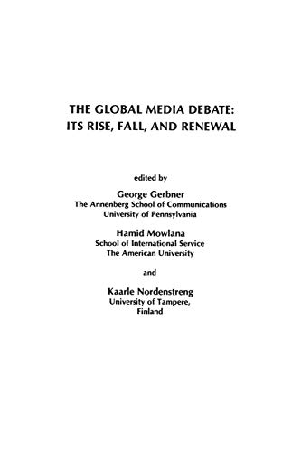 9780893919573: The Global Media Debate: Its Rise, Fall and Renewal (Communication and Information Science Series)