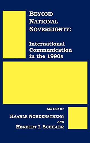 9780893919597: Beyond National Sovereignty: International Communications in the 1990s (Communication and Information Science)