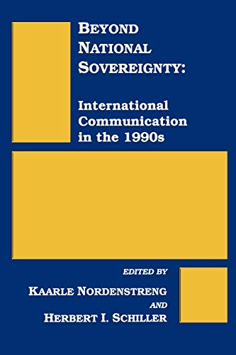 9780893919603: Beyond National Sovereignty: International Communications in the 1990s (Communication and Information Science)