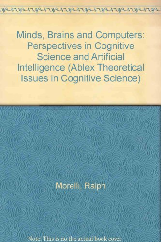 Minds, Brains and Computers: Perspectives in Cognitive: Morelli, Ralph, Anselmi,