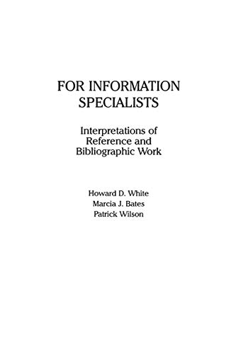 9780893919832: For Information Specialists: Interpretations of References and Bibliographic Work (Contemporary Studies in Information Management, Policies & Services)