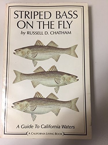 Striped bass on the fly: A guide to California waters (A California living book) (0893950009) by Russell Chatham