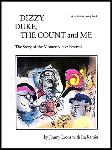 Dizzy, Duke, The Count and Me, The Story of the Monterey Jazz Festival