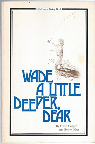 Wade a Little Deeper, Dear [Signed] [First Edition]: Cooper, Gwen, Haas, Evelyn