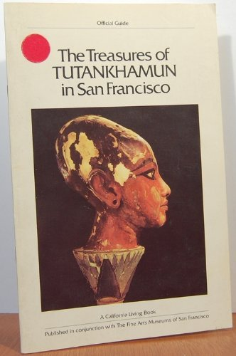 Treasures of Tutankhamun in San Francisco, the, Official Guide