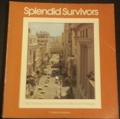 9780893950316: Splendid survivors: San Francisco's downtown architectural heritage (A California living book)