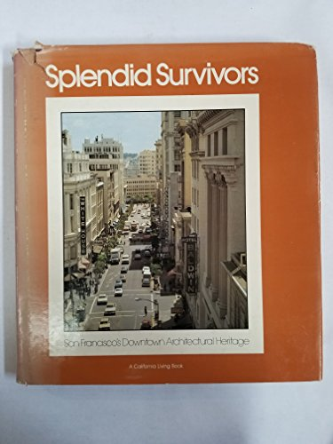 9780893950378: Splendid survivors: San Francisco's downtown architectural heritage (A California living book)