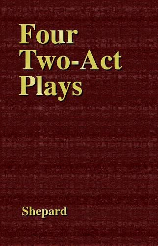 9780893960209: Four Two-Act Plays (Applause Books)